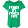 Pardon My Protein Dust Tees Apparel CustomCat NL6760 Next Level Ladies' Triblend Dolman Sleeve Envy X-Small