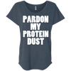 Pardon My Protein Dust Tees Apparel CustomCat NL6760 Next Level Ladies' Triblend Dolman Sleeve Indigo X-Small