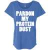 Pardon My Protein Dust Tees Apparel CustomCat NL6760 Next Level Ladies' Triblend Dolman Sleeve Vintage Royal X-Small