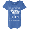Personal Trainer & The Devil Tees Apparel CustomCat NL6760 Next Level Ladies' Triblend Dolman Sleeve Vintage Royal X-Small