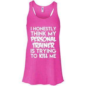 PT trying to kill me T-Shirts CustomCat Hot Pink X-Small