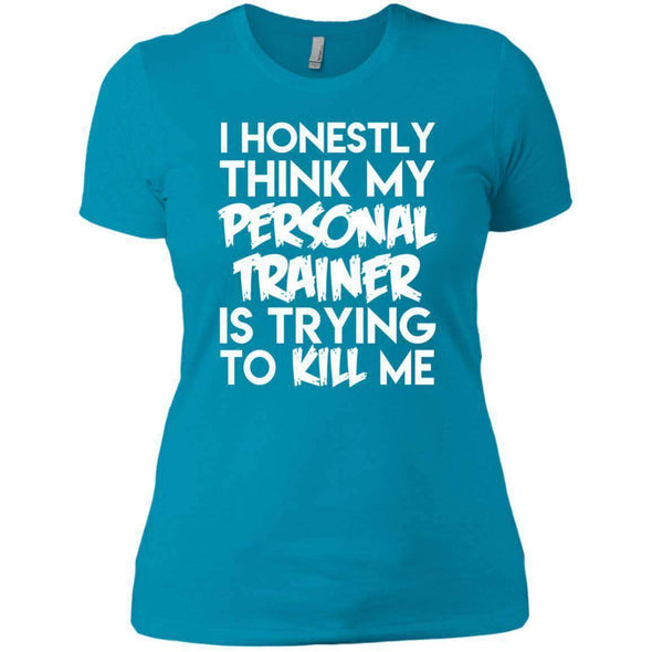 PT trying to kill me T-Shirts CustomCat Turquoise X-Small