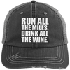 Run All the Miles. Drink All the Wine. Distressed Trucker Cap Apparel CustomCat 6990 Distressed Unstructured Trucker Cap Black/Grey One Size