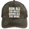 Run All the Miles. Drink All the Wine. Distressed Trucker Cap Apparel CustomCat 6990 Distressed Unstructured Trucker Cap Brown/Navy One Size
