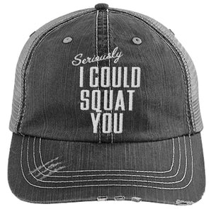 Seriously I Can Squat You Cap Hats CustomCat Distressed Trucker Cap Black/Grey One Size