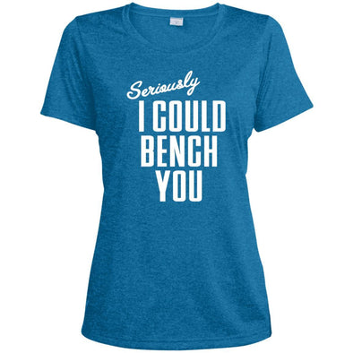 Seriously I Could Bench You Dri-Fit Tee T-Shirts CustomCat Blue Wake Heather X-Small