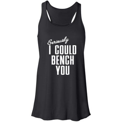 Seriously I Could Bench You Tank T-Shirts CustomCat Black X-Small