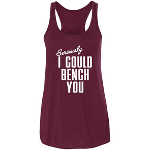 Seriously I Could Bench You Tank T-Shirts CustomCat Maroon X-Small