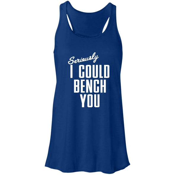 Seriously I Could Bench You Tank T-Shirts CustomCat True Royal X-Small