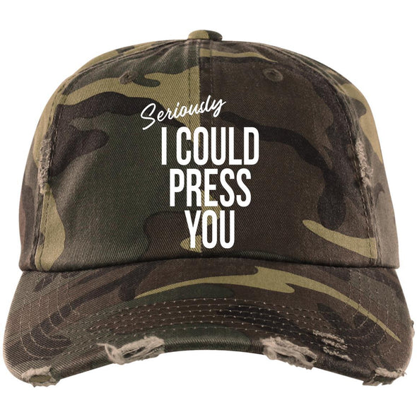 Seriously I could Press you Distressed Dad Cap Hats CustomCat Military Camo One Size