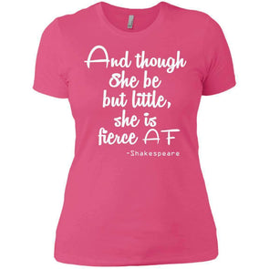 She be but little, she is fierce T-Shirts CustomCat Hot Pink X-Small