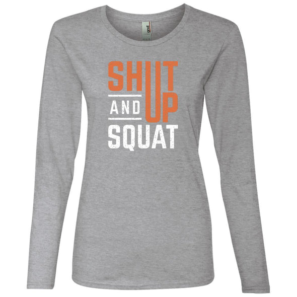 Shut Up And Squat Long Sleeve T-Shirts CustomCat Heather Grey S