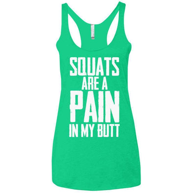 Squats are a Pain in my Butt T-Shirts CustomCat Envy X-Small