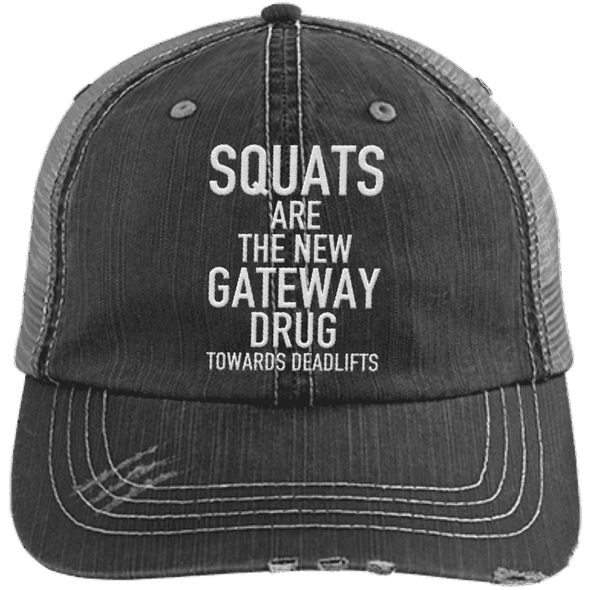 Squats are the New Gateway Drug Distressed Trucker Cap Apparel CustomCat 6990 Distressed Unstructured Trucker Cap Black/Grey One Size