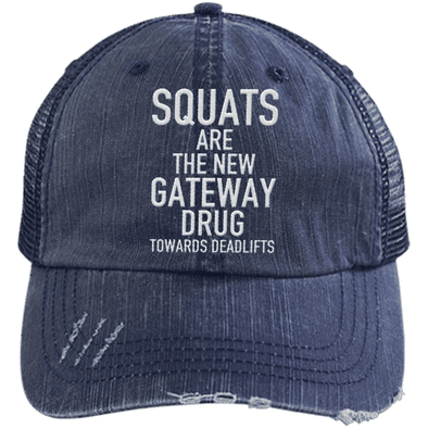 Squats are the New Gateway Drug Distressed Trucker Cap Apparel CustomCat 6990 Distressed Unstructured Trucker Cap Navy/Navy One Size