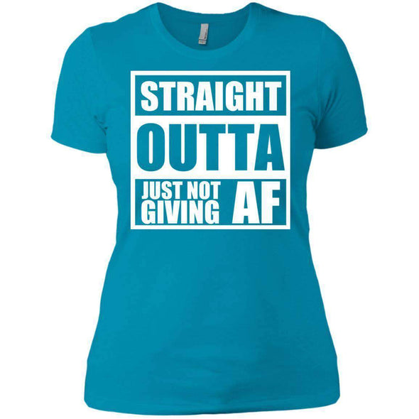 Straight Outta Giving AF T-Shirts CustomCat Turquoise X-Small