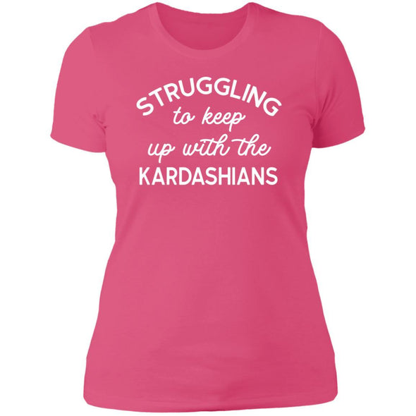 Struggling with the Kardahians T-Shirts Apparel CustomCat Boyfriend T-Shirt Hot Pink X-Small