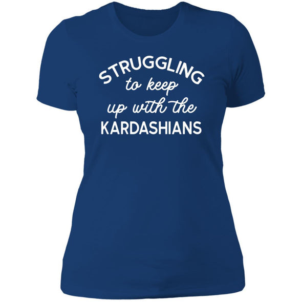 Struggling with the Kardahians T-Shirts Apparel CustomCat Boyfriend T-Shirt Royal X-Small