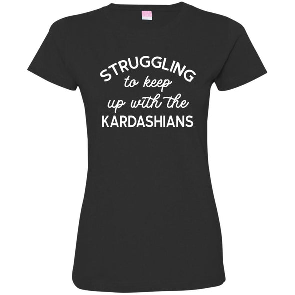 Struggling with the Kardahians T-Shirts Apparel CustomCat Jersey T-Shirt Black S