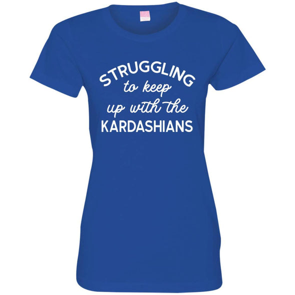 Struggling with the Kardahians T-Shirts Apparel CustomCat Jersey T-Shirt Royal S
