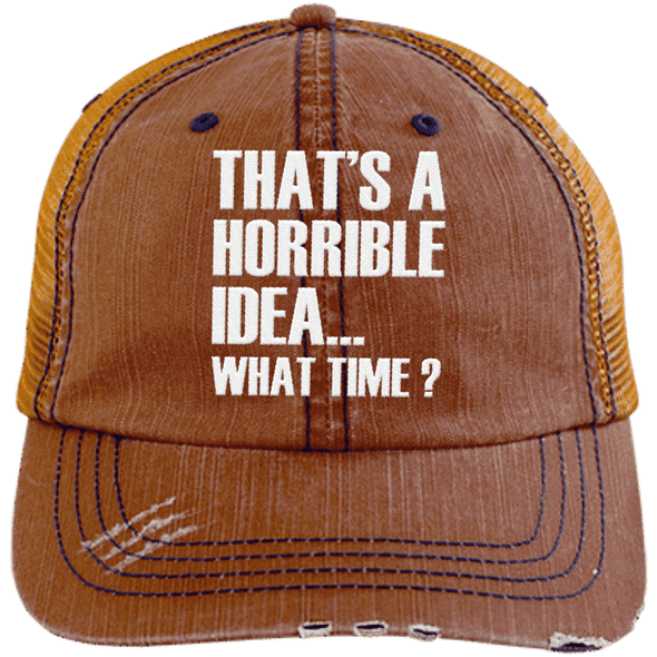 That's a Horrible Idea... What Time? Distressed Trucker Cap Apparel CustomCat 6990 Distressed Unstructured Trucker Cap Orange/Navy One Size