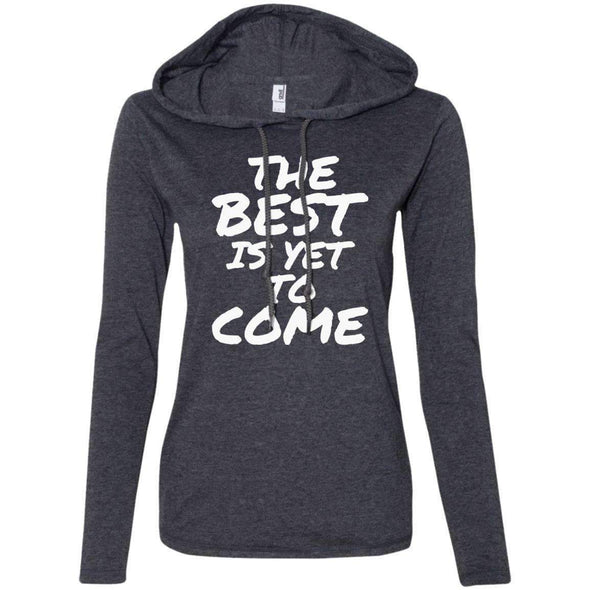 The Best is Yet to Come T-Shirts CustomCat Heather Dark Grey/Dark Grey S