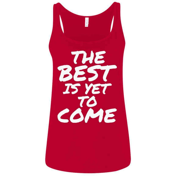 The Best is Yet to Come T-Shirts CustomCat Red S