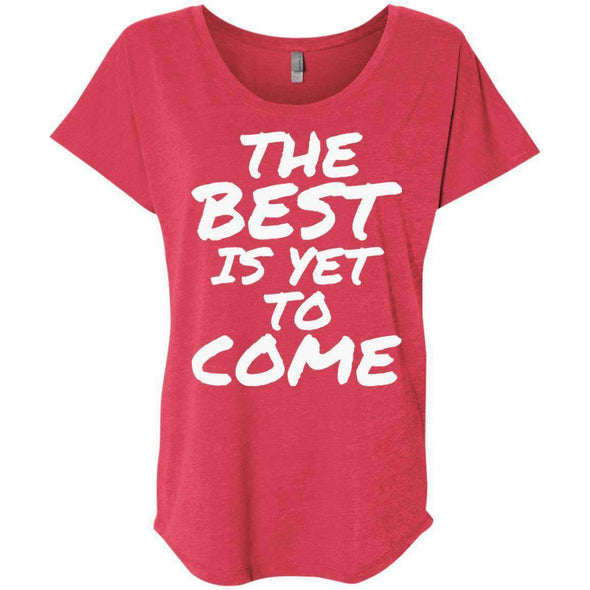 The Best is Yet to Come T-Shirts CustomCat Vintage Red X-Small