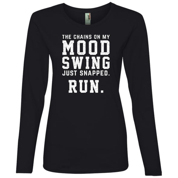 The Chains On My Mood Swing Just Snapped. Run Long Sleeve T-Shirts CustomCat Black S