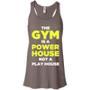 The Gym is a Power House Apparel CustomCat Bella + Canvas Flowy Racerback Tank Pebble Brown X-Small