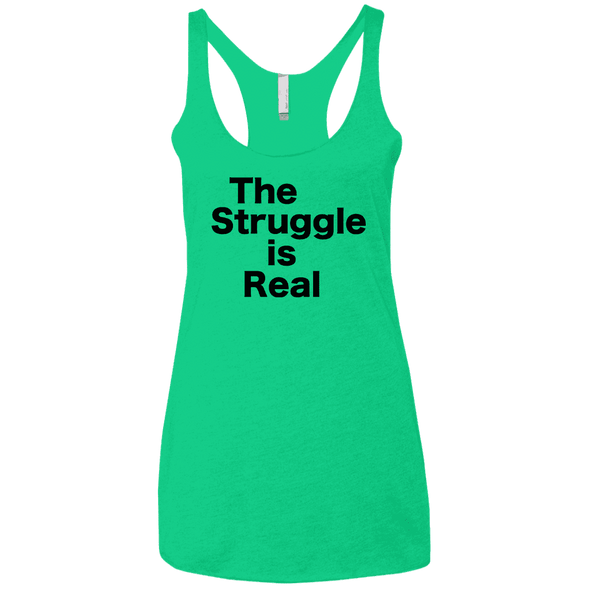 The Struggle is Real Apparel CustomCat NL6733 Next Level Ladies' Triblend Racerback Tank Envy X-Small