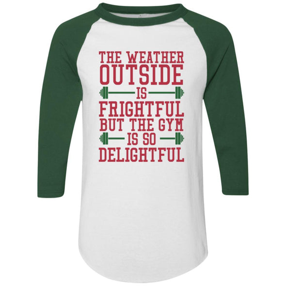 The Weather Outside is Frightful Raglan Jersey Apparel CustomCat Raglan Jersey White/Dark Green S