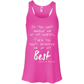 Then You Don't Deserve Me At My Best Apparel CustomCat B8800 Bella + Canvas Flowy Racerback Tank Neon Pink X-Small