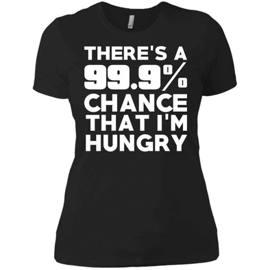 There is 99.9% Chance That I'm Hungry T-Shirts CustomCat Black X-Small