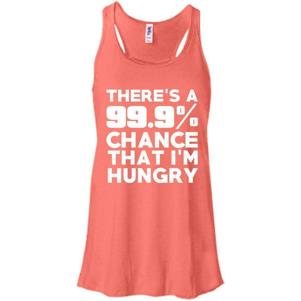 There is 99.9% Chance That I'm Hungry T-Shirts CustomCat Coral X-Small