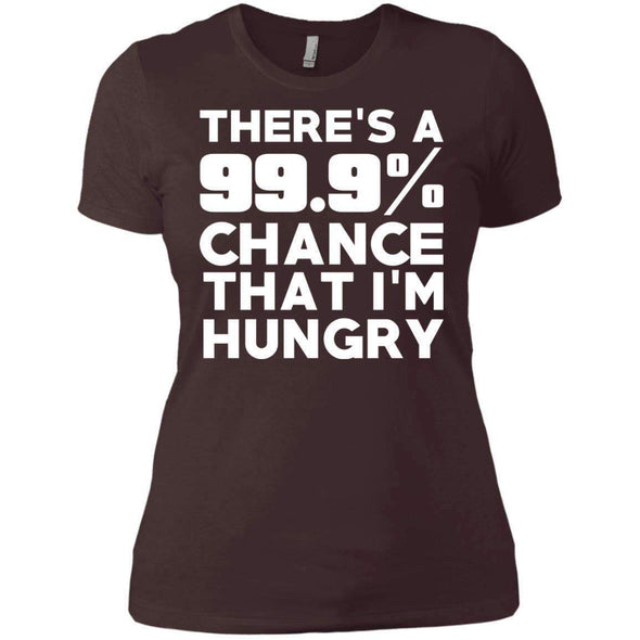 There is 99.9% Chance That I'm Hungry T-Shirts CustomCat Dark Chocolate X-Small