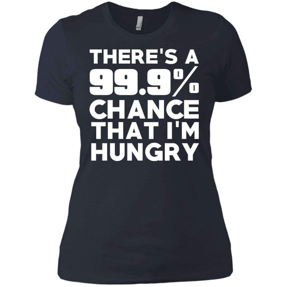 There is 99.9% Chance That I'm Hungry T-Shirts CustomCat Indigo X-Small