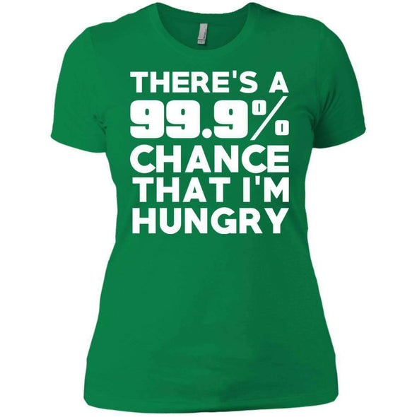 There is 99.9% Chance That I'm Hungry T-Shirts CustomCat Kelly Green X-Small