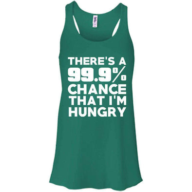 There is 99.9% Chance That I'm Hungry T-Shirts CustomCat Kelly X-Small