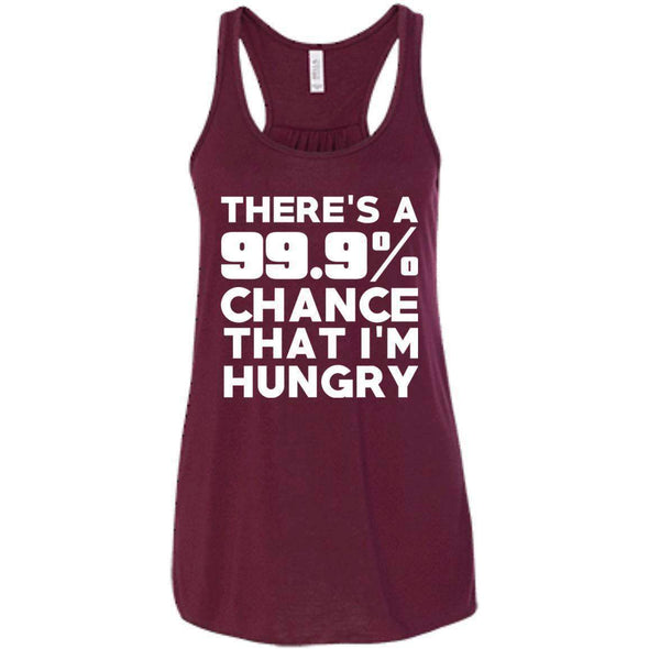 There is 99.9% Chance That I'm Hungry T-Shirts CustomCat Maroon X-Small