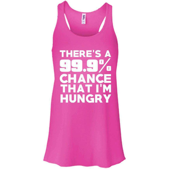 There is 99.9% Chance That I'm Hungry T-Shirts CustomCat Neon Pink X-Small