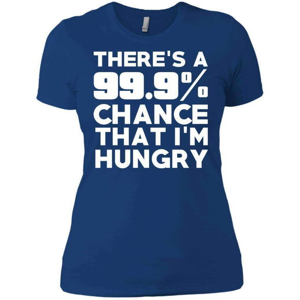 There is 99.9% Chance That I'm Hungry T-Shirts CustomCat Royal X-Small