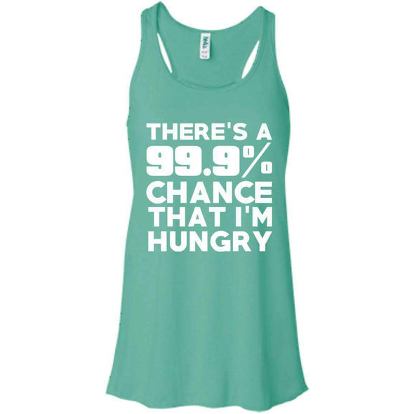 There is 99.9% Chance That I'm Hungry T-Shirts CustomCat Teal X-Small
