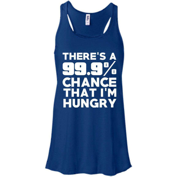 There is 99.9% Chance That I'm Hungry T-Shirts CustomCat True Royal X-Small