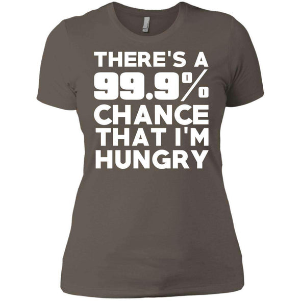 There is 99.9% Chance That I'm Hungry T-Shirts CustomCat Warm Grey X-Small