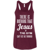 There is Nothing that Jesus & the Gym Can't Get Me Through Apparel CustomCat Bella+Canvas Flowy Racerback Tank Maroon X-Small