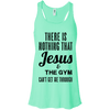 There is Nothing that Jesus & the Gym Can't Get Me Through Apparel CustomCat Bella+Canvas Flowy Racerback Tank Mint X-Small