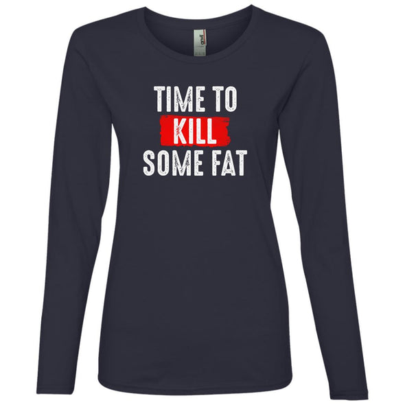 Time To Kill Some Fat Long Sleeve T-Shirts CustomCat Navy S