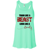 Train Like a Beast, Look Like a Beauty Apparel CustomCat Bella+Canvas Flowy Racerback Tank Mint X-Small