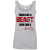 Train Like a Beast, Look Like a Beauty Apparel CustomCat Ladies' 100% Ringspun Cotton Tank Top Heather Grey Small